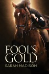 Fool's Gold - Sarah Madison