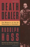 Death Dealer: The Memoirs of the SS Kommandant at Auschwitz - Rudolf Höss