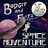 Bodgit and Fixit's Space Adventure - Chris Goodyear
