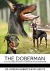 The Doberman: A vet's guide on how to care for your Doberman - Dr. Gordon Roberts BVSc MRCVS