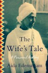 The Wife's Tale: A Personal History - Aida Edemariam