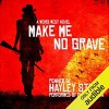 Make Me No Grave - Oliver Wyman, Hayley Stone