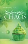 Zuckersüßes Chaos - Vicky - Teil 1 - Miranda J. Fox