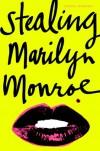 Stealing Marilyn Monroe - Sophie Warren