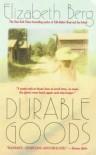 Durable Goods - Elizabeth Berg