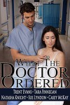 What the Doctor Ordered - Natasha Knight, Trent Evans, Tara Finnegan, Sue Lyndon, Casey McKay