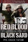 Red Blood, Black Sand: with John Basilone on Iwo Jima - Chuck Tatum
