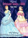 Elegant Debutante Gowns of the 1800s Paper Dolls - Tom Tierney