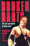 Broken Harts: The Life and Death of Owen Hart - Martha Hart, Eric Francis