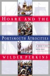 Hoare and the Portsmouth Atrocities - Wilder Perkins