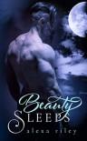 Beauty Sleeps - Alexa Riley