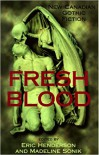 Fresh Blood: New Canadian Gothic Fiction - Eric Henderson