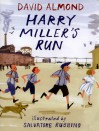Harry Miller's Run - David Almond, Salvatore Rubbino