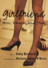 Girlfriend:: Men, Women, and Drag - Holly Brubach