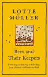 Bees and Their Keepers: From waggle-dancing to killer bees, from Aristotle to Winnie-the-Pooh - Frank Perry, Lotte Möller