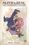 Suffrajitsu: Mrs. Pankhurst's Amazons (Kindle Serial) - Tony Wolf, Joao Vieira