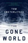 The Gone World - Thomas Sweterlitsch