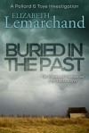 Buried in the Past (Pollard & Toye #7) - Elizabeth Lemarchand
