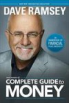 Dave Ramsey's Complete Guide to Money: The Handbook of Financial Peace University - Dave Ramsey