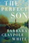 The Perfect Son - Barbara Claypole White