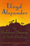 The Golden Dream of Carlo Chuchio - Lloyd Alexander