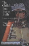 The Child That Books Built - Francis Spufford