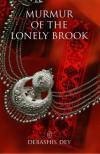 Murmur of The Lonely Brook - Debashis Dey