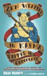 Zen Wrapped in Karma Dipped in Chocolate: A Trip Through Death, Sex, Divorce, and Spiritual Celebrity in Search of the True Dharma - Brad Warner