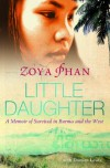 Little Daughter: A Memoir of Survival in Burma and the West - Zoya Phan, Damien Lewis