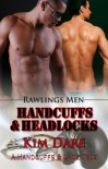 Handcuffs and Headlocks (Rawlings Men) - Kim Dare