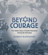 Beyond Courage: The Untold Story of Jewish Resistance During the Holocaust (Booklist Editor's Choice. Books for Youth (Awards)) - Doreen Rappaport