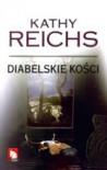 Diabelskie Kości - Kathy Reichs