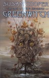 Greenwitch (The Dark Is Rising, #3) - Susan Cooper, Michael Heslop