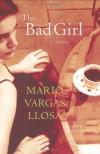 The Bad Girl - Edith Grossman, Mario Vargas Llosa