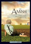 The Amish - Donald B. Kraybill, Karen M. Johnson-Weiner, Steven M. Nolt