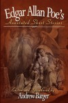 Edgar Allan Poe's Annotated Short Stories - Edgar Allan Poe, Andrew Barger