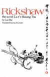 Rickshaw: The Novel Lo-t'o Hsiang Tzu - She Lao
