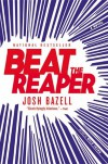 Beat the Reaper (Peter Brown #1) - Josh Bazell