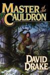 Master of the Cauldron (Lord of the Isles) - David Drake
