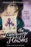 The Language of Flowers - Vanessa Diffenbaugh