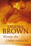 Wenn die Liebe erwacht - Sandra Brown
