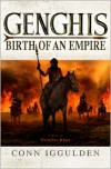 Genghis: Birth of an Empire (Genghis Khan: Conqueror Series #1) - Conn Iggulden