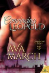 Convincing Leopold - Ava March