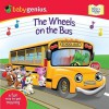 The Wheels on the Bus: A Sing 'n Move Book - Baby Genius