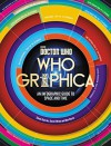 Doctor Who: Whographica: An Infographic Guide to Space and Time - Steve O'Brien, Ben Morris, Simon Guerrier