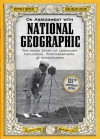 On Assignment With National Geographic: The Inside Story of Legendary Explorers, Photographers, and Adventurers - Mark Collins Jenkins