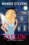 Caelum: Olde City Angels Book 1 - Mandie Stevens