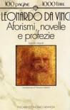Aforismi, novelle e profezie - Leonardo da Vinci