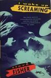 I Wake Up Screaming - Steve Fisher