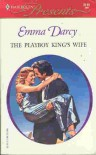 The Playboy King's Wife (Mills & Boon Modern) - Emma Darcy